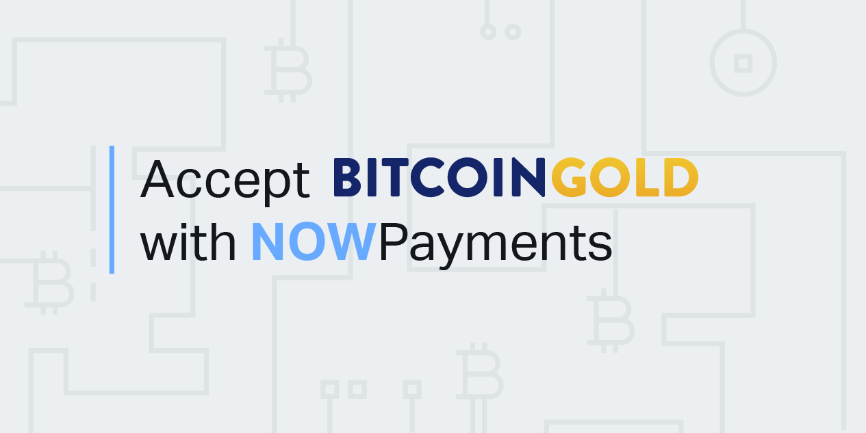 Accept Bitcoin Gold (BTG) payments with NOWPayments