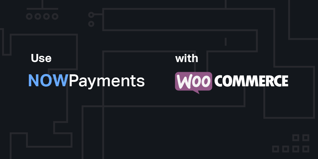 How to accept crypto with WooCommerce Plugin by NOWPayments