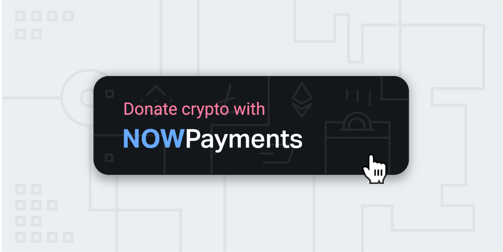 Crypto Donation Button - Receive donations in Bitcoin – NOWPayments
