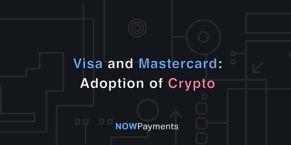 Visa and Mastercard – crypto adoption