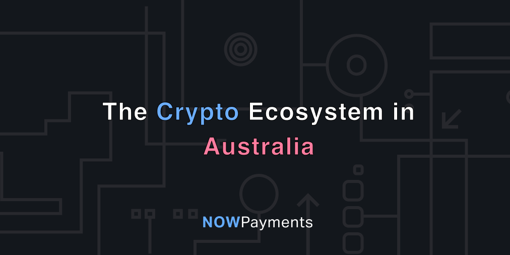 Crypto Ecosystem And Regulation Policies In Australia