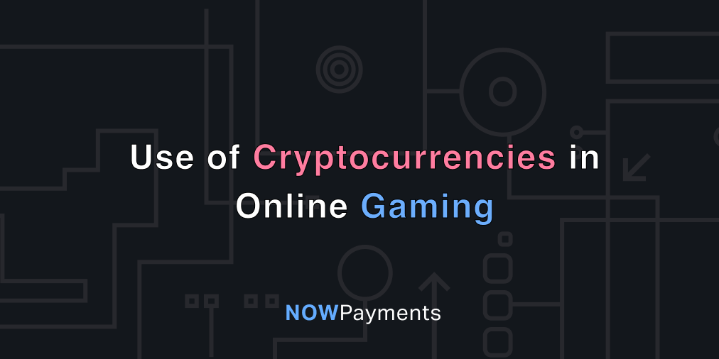 cryptocurrency and gaming industry – how to use crypto in online games