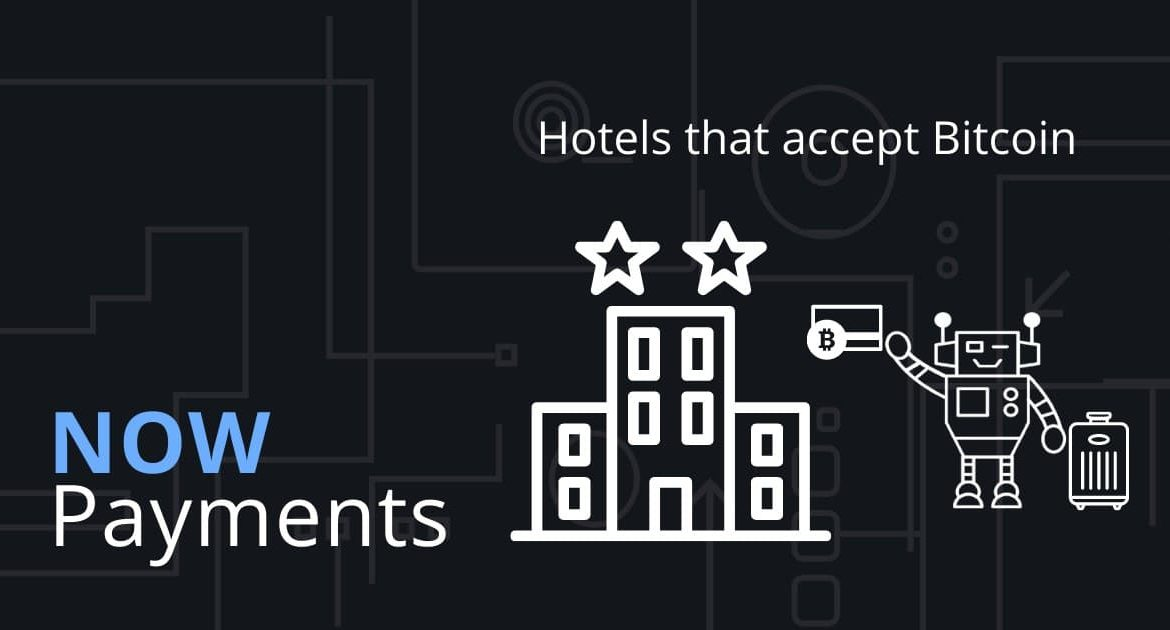 hotels that accept cryptocurrency – make hotel reservations with Bitcoin
