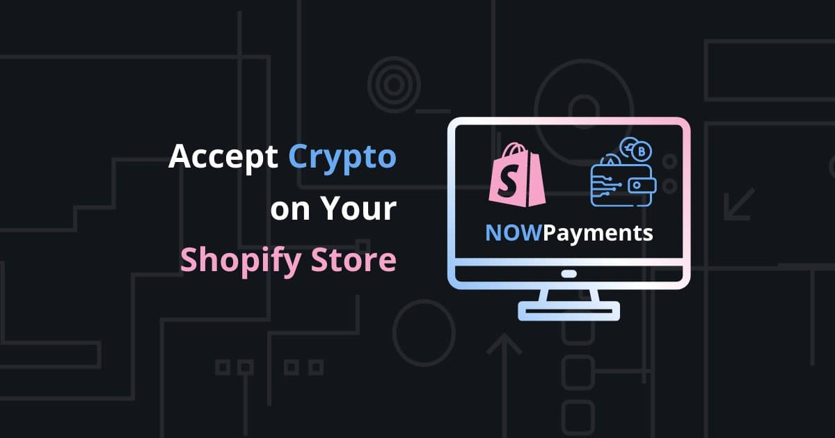 Accept Shopify Cryptocurrency Payments with NOWPayments