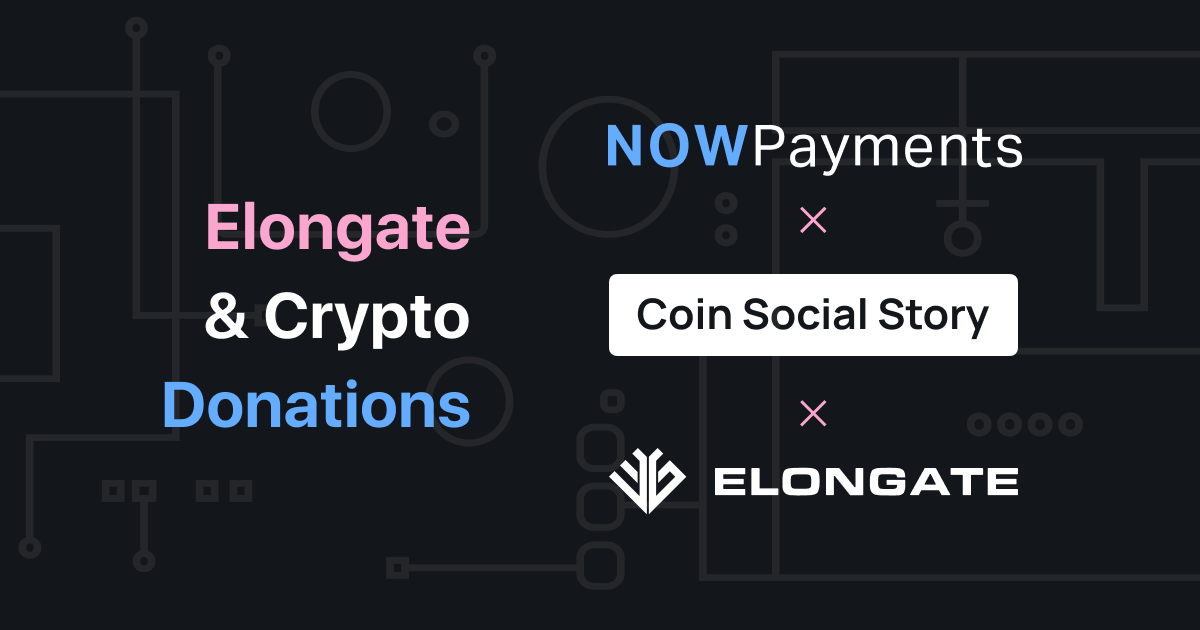 ELONGATE & Crypto donations: Vergecurrency   NOWPayments